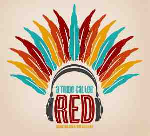 A_Tribe_Called_Red